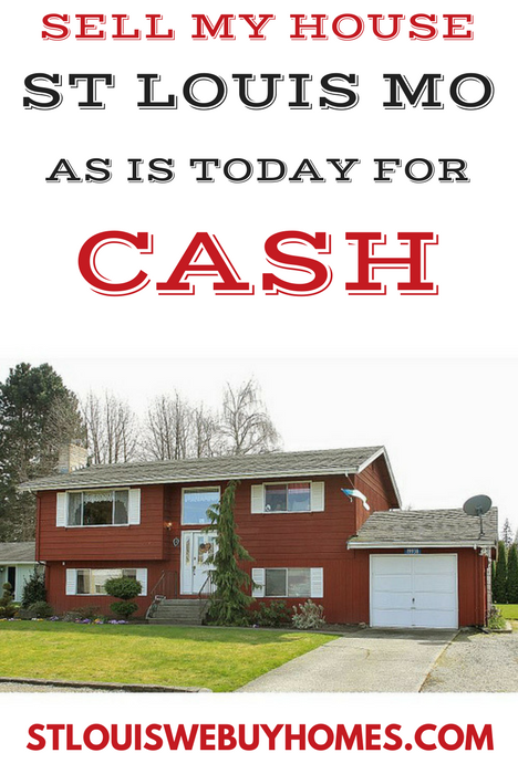 SELL MY HOUSE ST LOUIS MO AS IS TODAY FOR CASH